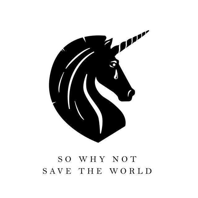 So Why Not Save the World