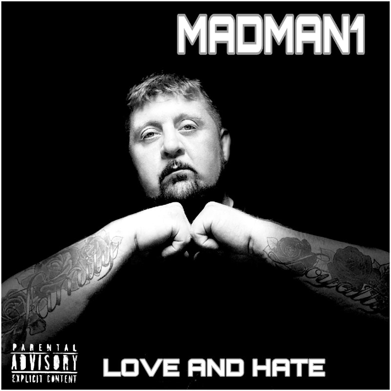 Madman1 Love and Hate