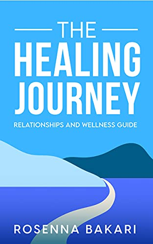 The Healing Journey Relationships and Wellness Guide